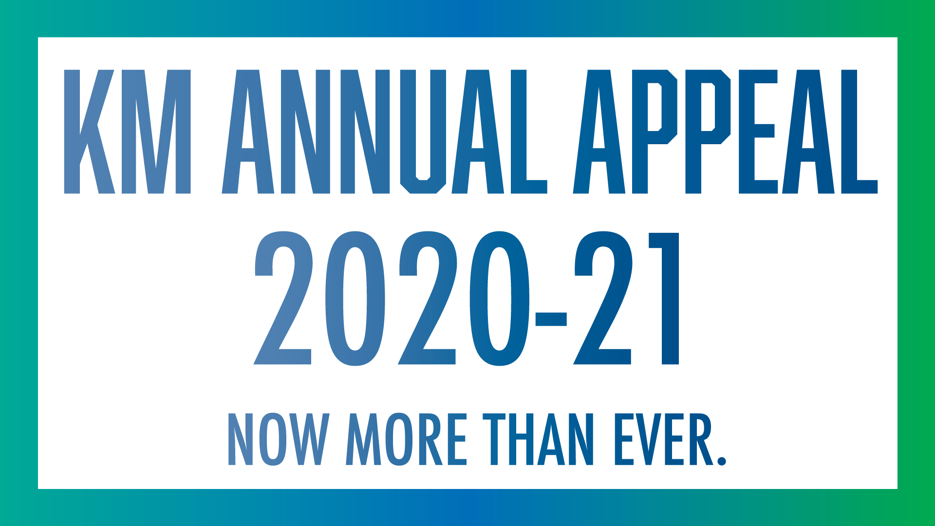 KM ANNUAL APPEAL 2020-21